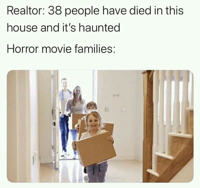 Cheapest house on the block | Horror movies memes, Funny
