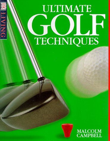 Ultimate Golf Techniques (DK Living) Download The Ebook: Http://www