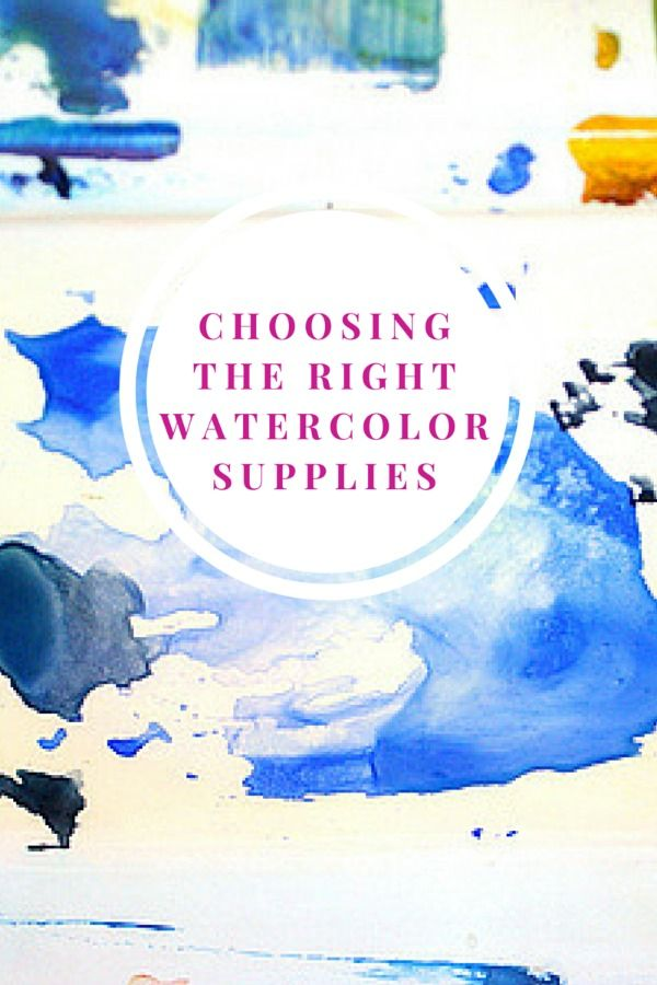 choosing the right watercolor supplies pinterest watercolor