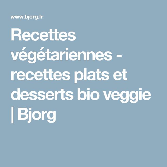 Recettes végétariennes - recettes plats et desserts bio veggie   Bjorg