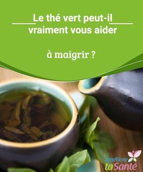 Le thé vert peut-il vraiment vous aider à maigrir | Thé