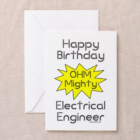 Electrical Engineer Birthday Blank Greeting Card On CafePress