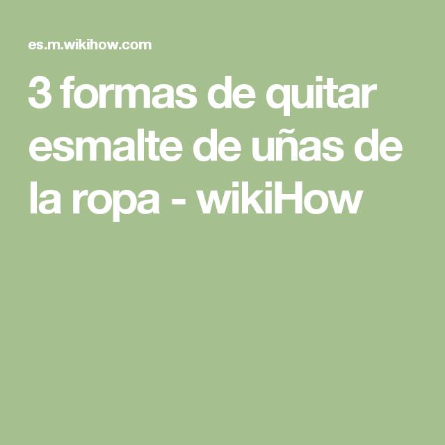 3 formas de quitar esmalte de uñas de la ropa - wikiHow | Varios ...