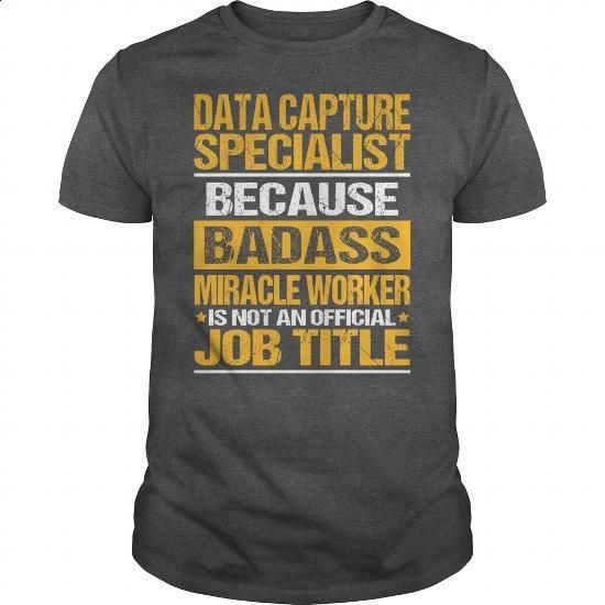 Awesome Tee For Data Capture Specialist - #hoodie #online tshirt design. BUY NOW => https://www.sunfrog.com/LifeStyle/Awesome-Tee-For-Data-Capture-Specialist-132476154-Dark-Grey-Guys.html?id=60505