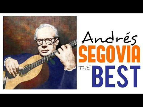 The Best Of Andrés Segovia X2f X2f X2f Guitar Masterpieces For Classical Music Lovers Full Album H Classical Music Music Lovers Classical Music Humor