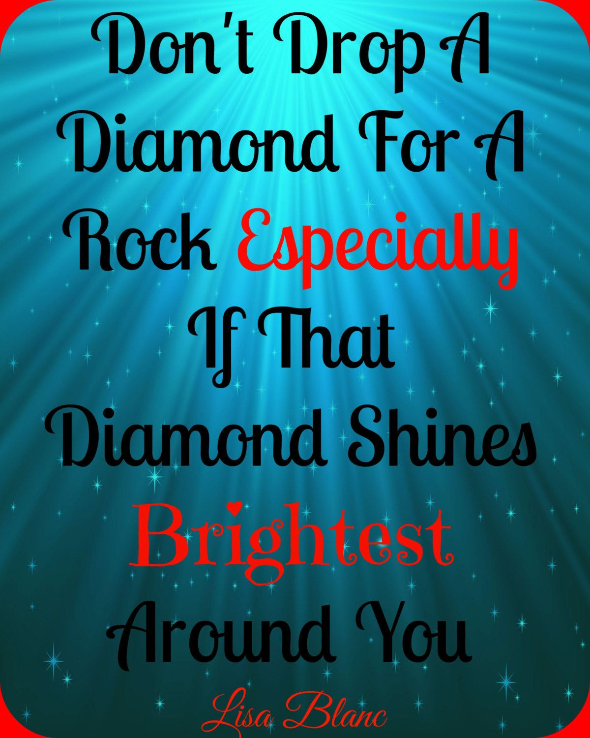 Don\'t Drop A Diamond For A Rock by QuotesByLisa on Etsy | Dont Drop ...