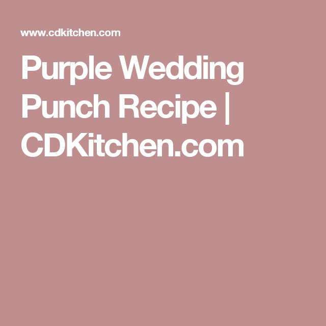 Purple wedding punch recipe purple wedding punch wedding punch purple wedding punch junglespirit Image collections