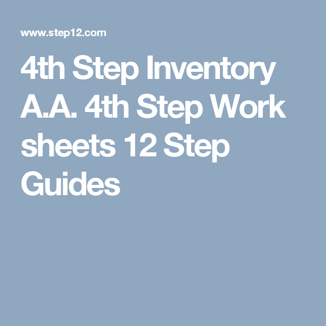 4th Step Inventory Aa 4th Step Work Sheets 12 Step Guides