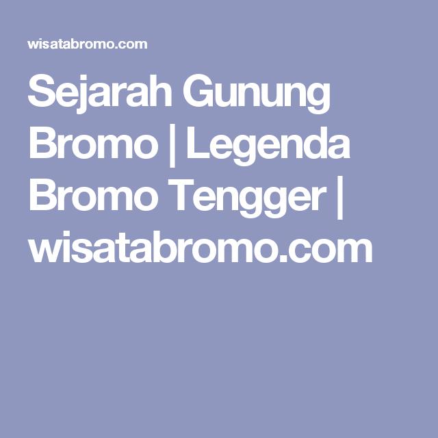 Sejarah Gunung Bromo Legenda Bromo Tengger Wisatabromo Com Use