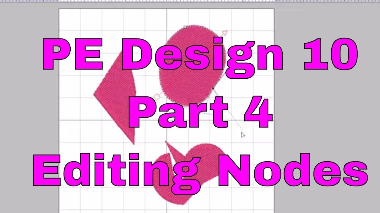 Pe Design 10 Editing Embroidery How To Move Edit And Change Your Nodes Youtube Brother Pe Design Embroidery Embroidery Tutorials