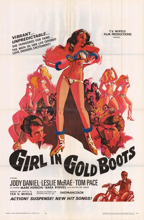 Girl in the Gold Boots (1969) (dir. Ted V. Mikels)