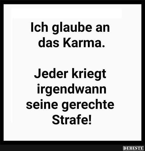 Ich Glaube An Das Karma Lustige Bilder Spruche Witze Echt Lustig Karma Spruche Spirituelle Spruche Karma