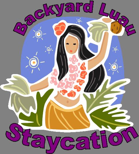 Backyard Staycation Ideas: Backyard Trip & Luau