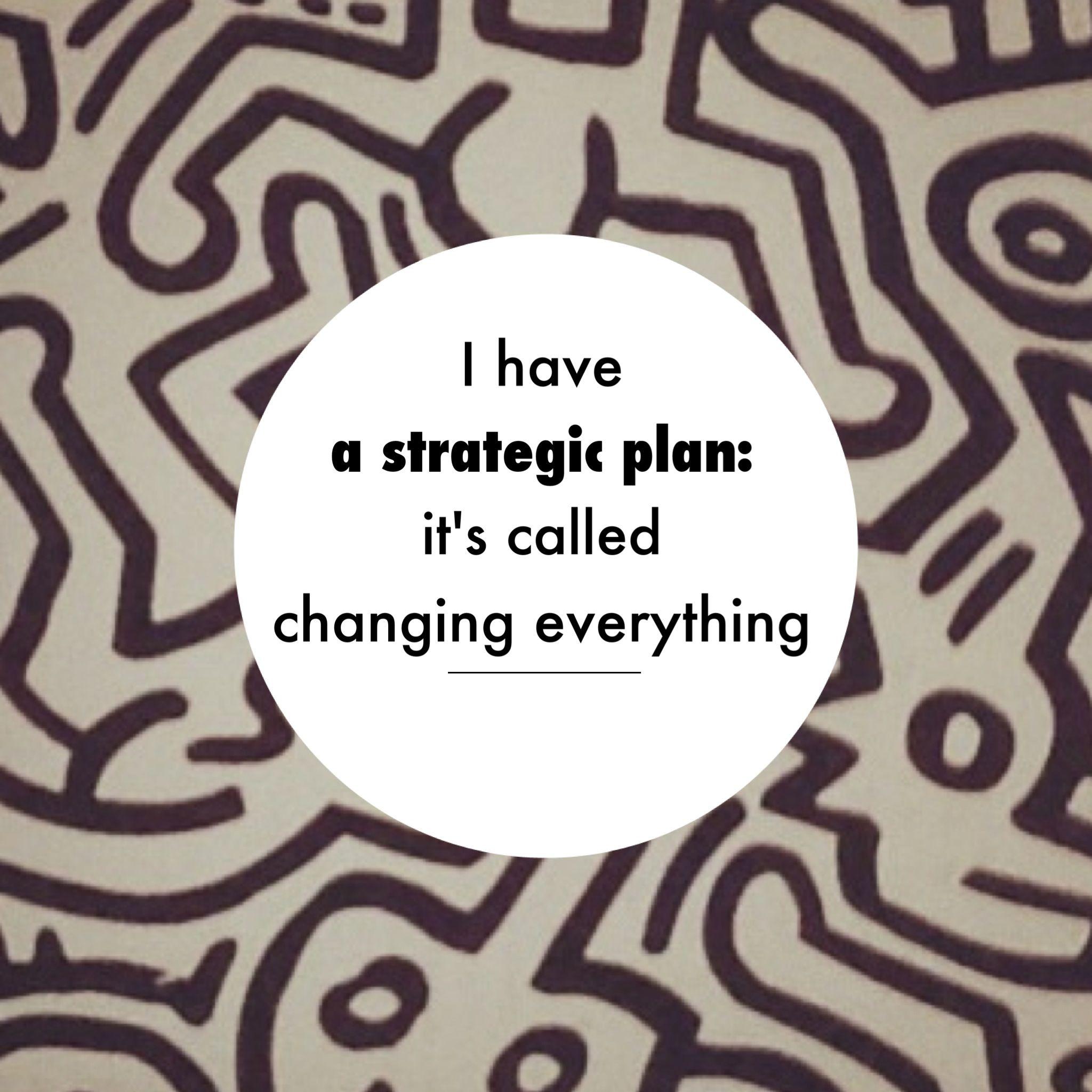 Strategic plan called changing everything