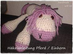 handmade - will ich! Kunterbunt, statt Alltagsgrau!: Häkelanleitung Pferd oder Einhorn