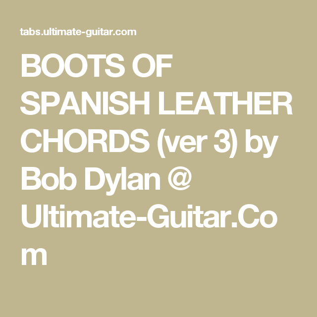 Boots Of Spanish Leather Chords Ver 3 By Bob Dylan Ultimate
