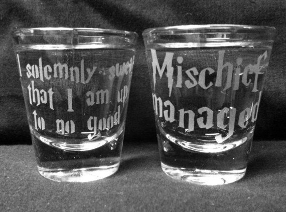 """I like the """"I solemnly swear..."""" shot glass, but think the """"mischief managed"""" should be on a glass for water the next day. Either way, I want them."""