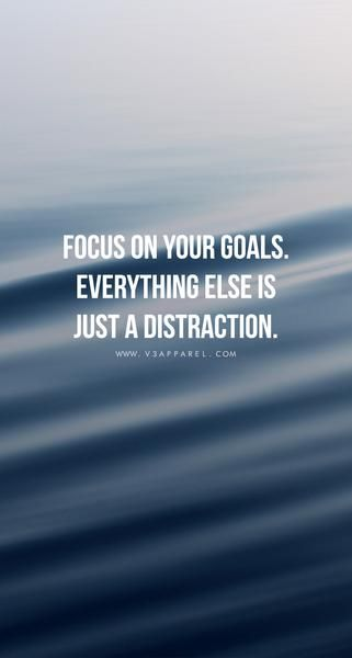 focus on your goals everything else is just a distraction fit