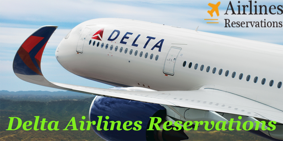 Delta Airlines Reservations has several and most popular