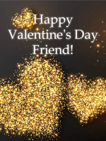 Golden Heart Happy Valentine S Card For Friends Birthday Greeting Cards By Davia Valentines Day Quotes Friendship Happy Valentines Day Friendship Valentine Wishes For Friends