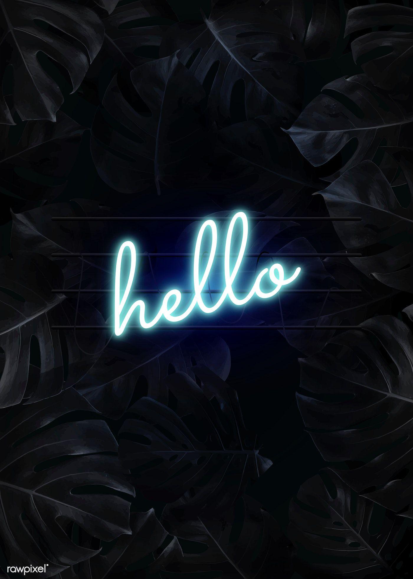 Download Premium Vector Of Blue Hello Neon Word On A Dark Tropical Leaves Neon Words Neon Neon Wallpaper