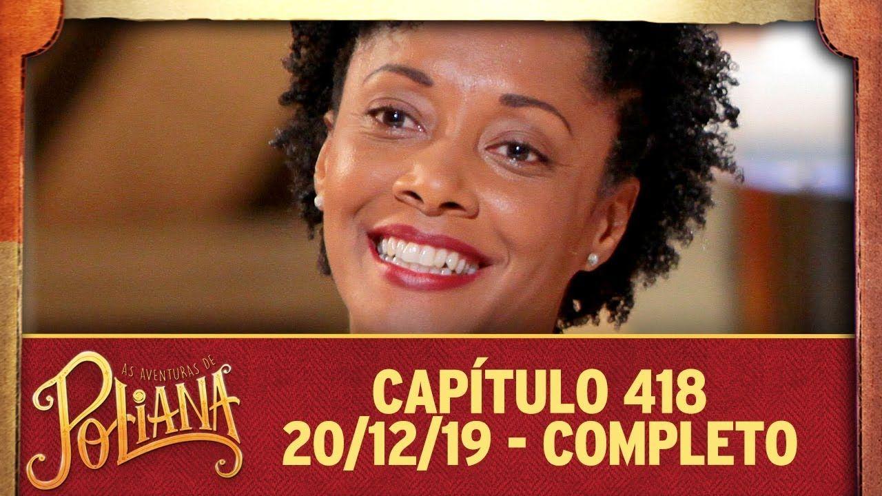As Aventuras De Poliana Capitulo 418 20 12 19 Completo