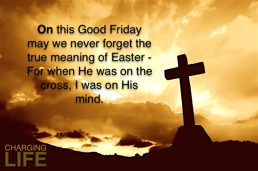 Good Friday Quotes From The Bible: On This Good Friday May We Never Forget The True Meaning