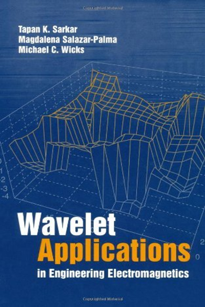 Wavelet Applications in Engineering Electromagnetics (Artech House