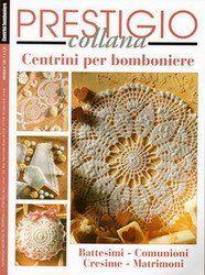 Prestigio Collana: Centrini per bomboniere №128 - 2010