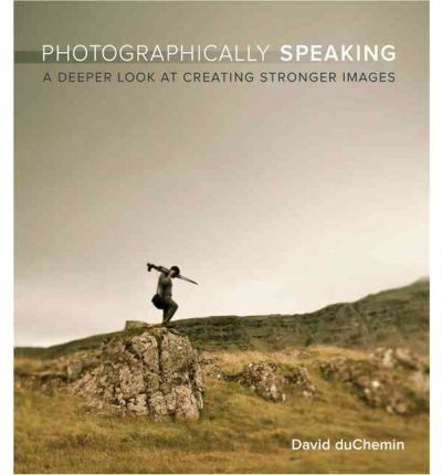 Photographically Speaking A Deeper Look at Creating Stronger Images Voices That Matter Paperback  Common. This is surely a great product!