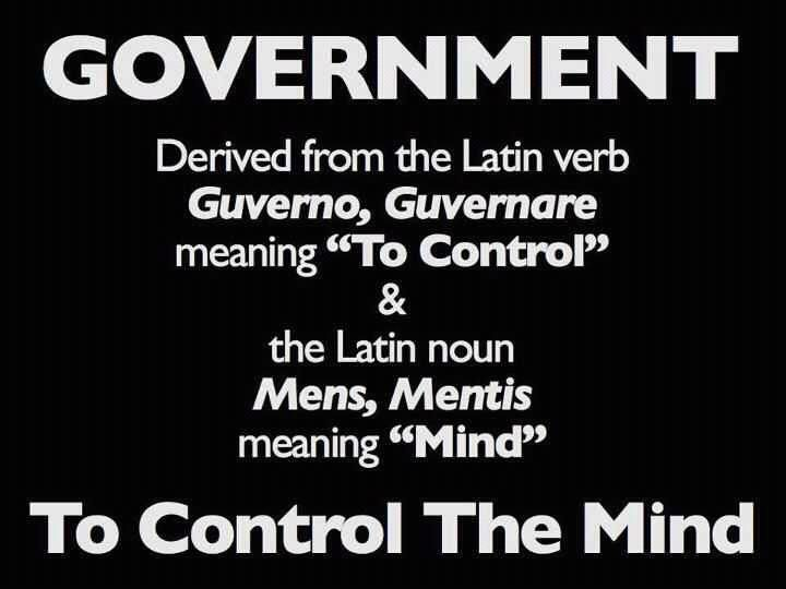 "#Government = Latin for ""To #Control the #Mind"""