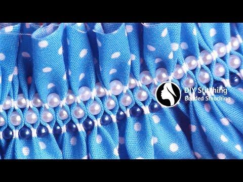 Easy Diy Ideas You Need To Try Beaded Smocking By Diy Stitching 12 Youtube Hand Embroidery Designs Smocking Tutorial Smocking Patterns