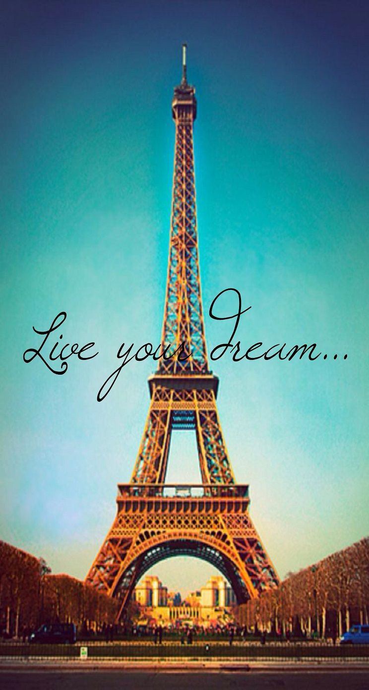 Galaxy wallpaper tumblr quotes iphone - Live Your Dream Paris Eiffel Tower Parallax Iphone 6 Plus Hd Wallpaper