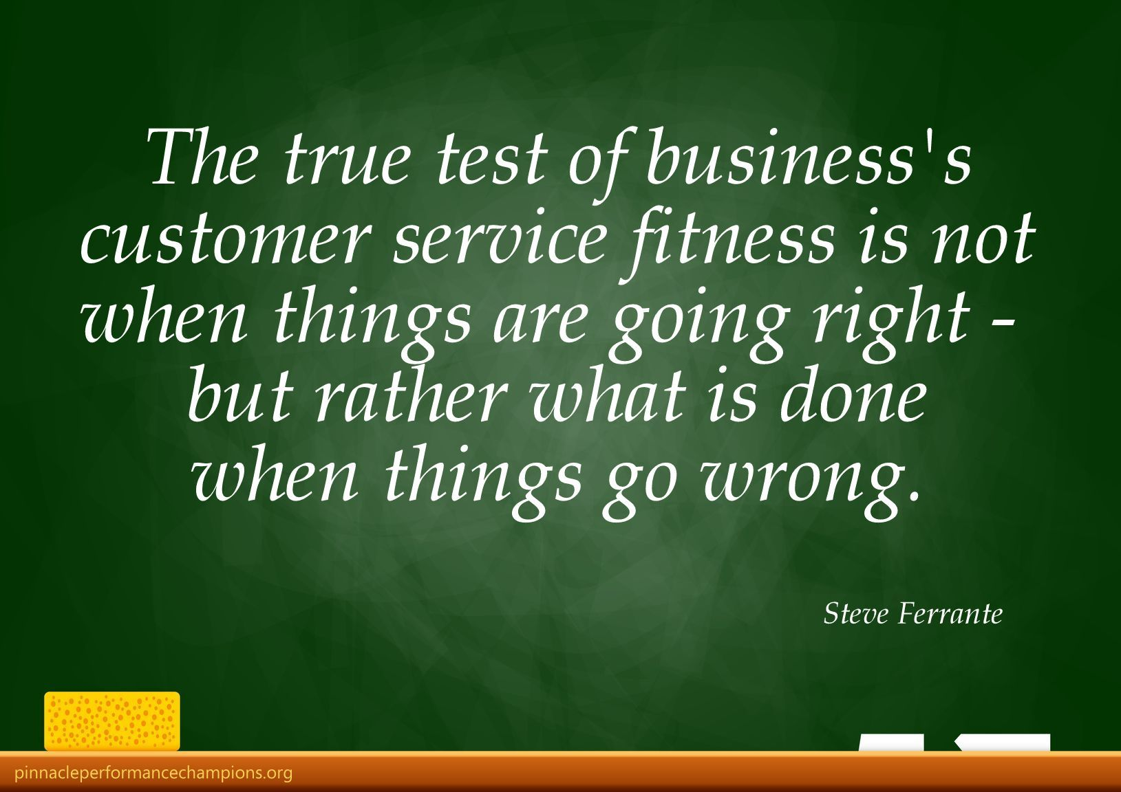 Customer Service Quotes When Your Business Fails At Customer Service. Pinnacle