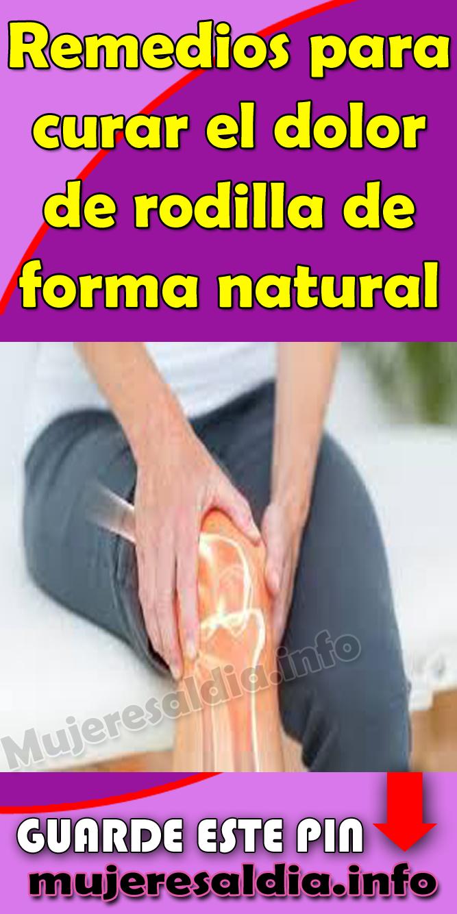 como curar el dolor de rodilla naturalmente