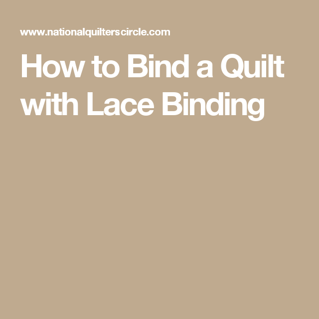 How To Make Quilt Binding With Lacing Binding