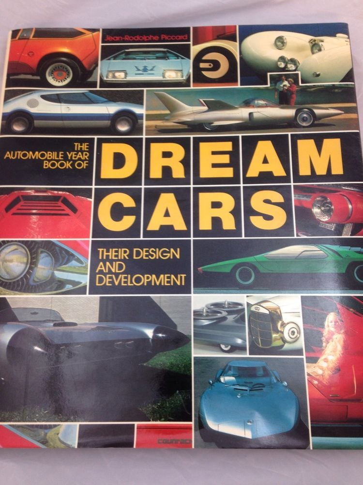The Automobile Year Book Of Dream Cars Their Design And Development Piccard Dream Cars Automobile Development