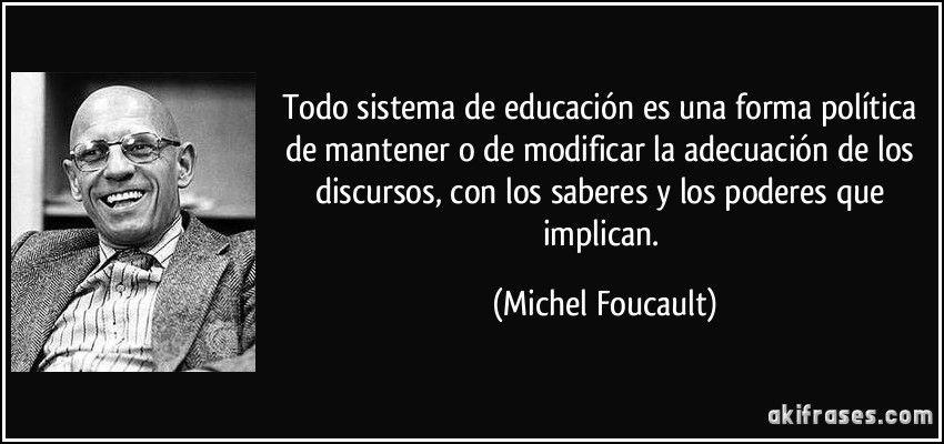 Todo Sistema De Educación Es Una Forma Política De Mantener