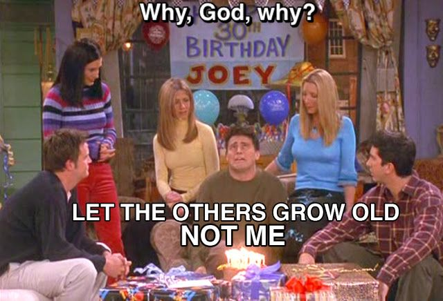 the smoulder: birthday blues, joey style | Friends tv, Friends tv show,  Friend birthday meme