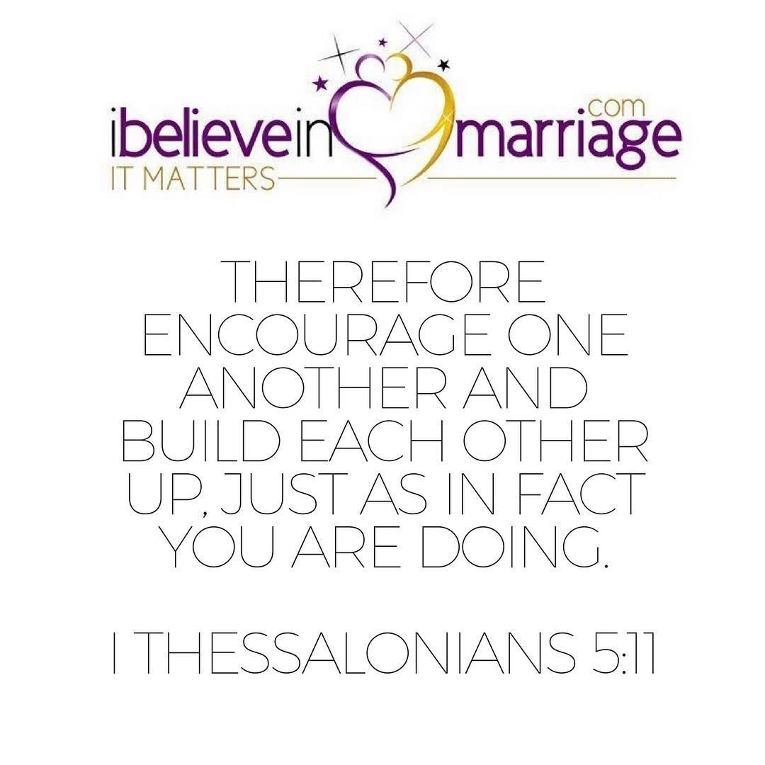 Therefore Encourage One Another And Build Each Other Up