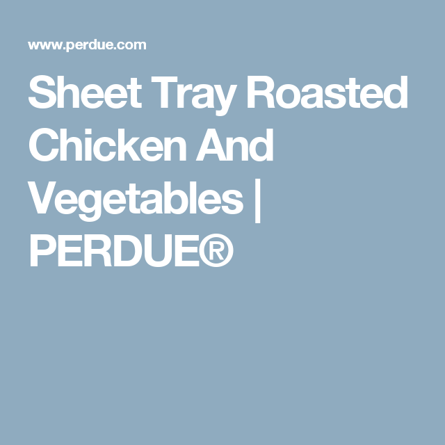 Sheet Tray Roasted Chicken And Vegetables   PERDUE®