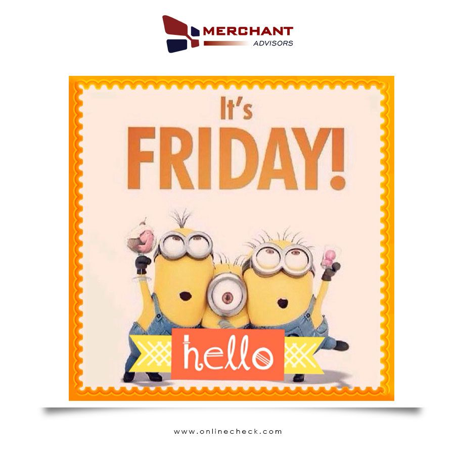 Happy Friday Merchant Advisors Wishes You A Great Weekend Friday