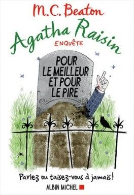 Decouvrez Agatha Raison Tome 5 Pour Le Meilleur Et Pour Le Pire De M C Beaton Sur Booknode La Communaute Du Livre Telechargement Livres A Lire Raisin