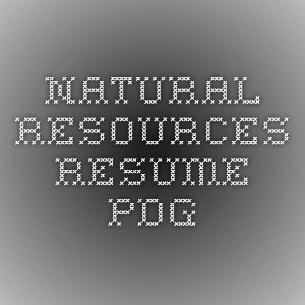 Natural Resources Resume pdf ✏ school/work Pinterest