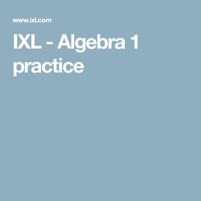 IXL - Algebra 1 practice | Math | Pinterest | Algebra, Maths algebra ...