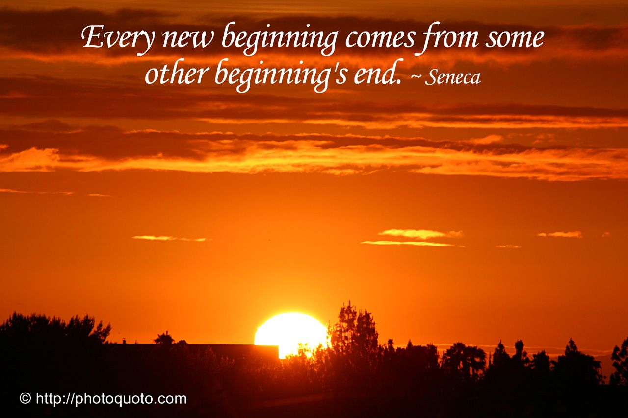 New Beginning Quotes And Sayings: Every New Beginning Comes From Some Other Beginning's End