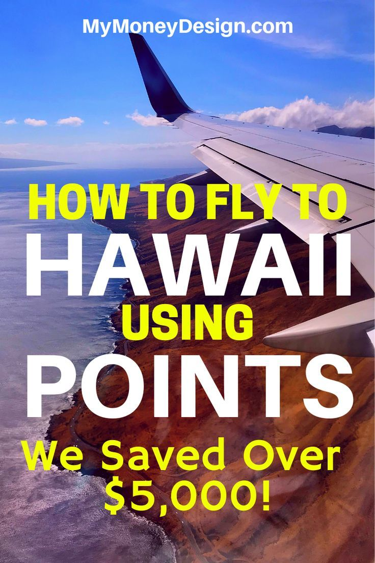 How to fly to hawaii on points we saved over 5000