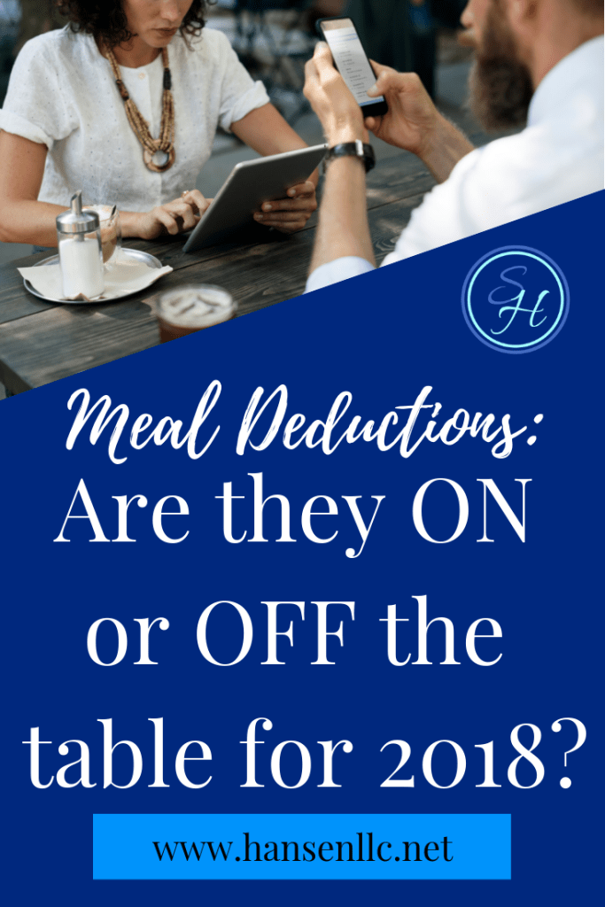 Meals Deduction On or Off the Table for 2018? Sheila