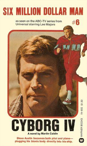 Six Million Dollar Man 6 Cyborg Iv By Martin Caidin Bionic Woman Lee Majors Adventure Book