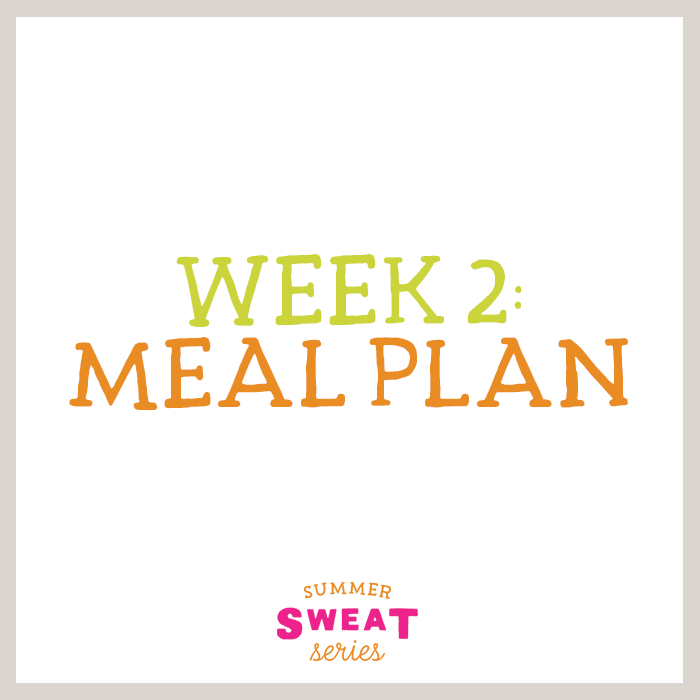 Summer SWEAT Series: Week 2 Healthy Meal Plan